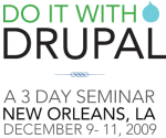 Do It With Drupal, A 3-Day Seminar, New Orleans, LA, December 9-11, 2009